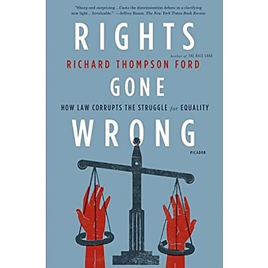 Rights Gone Wrong: How Law Corrupts the Struggle for Equality, Used Book (9781250013927)
