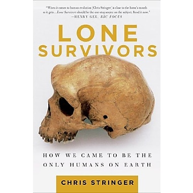 Lone Survivors: How We Came to Be the Only Humans on Earth, New Book (9781250023308)
