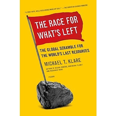 The Race for What's Left: The Global Scramble for the World's Last Resources, Used Book (9781250023971)