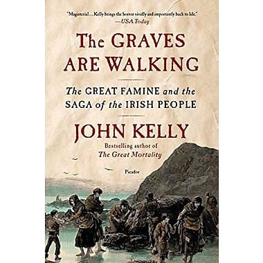 The Graves Are Walking: The Great Famine and the Saga of the Irish People, New Book (9781250032171)