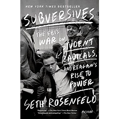 Subversives: The FBI's War on Student Radicals, and Reagan's Rise to Power, Used Book (9781250033383)