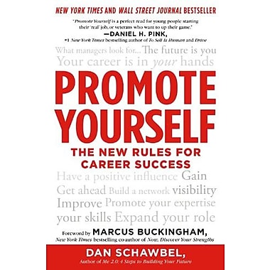Promote Yourself: The New Rules for Career Success (9781250044556)