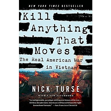 Kill Anything That Moves: The Real American War in Vietnam (American Empire Project), New Book (9781250045065)