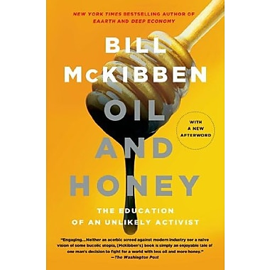 Oil and Honey: The Education of an Unlikely Activist (9781250048714)