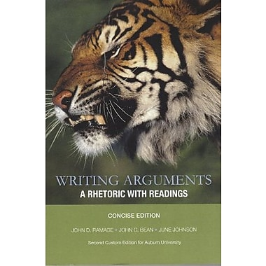 Writing Arguments : A Rhetoric with Readings The Concise Edition for Auburn Univ. (9781256142096)