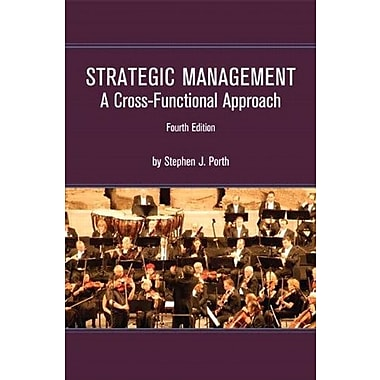 Strategic Management: A Cross-Functional Approach (4th Edition), New Book (9781256169192)