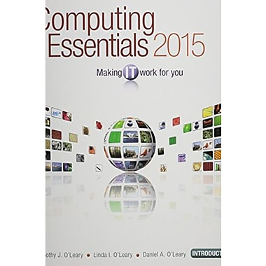 Computing Essentials 2015 Introductory Edition (O'Leary), New Book (9781259223150)