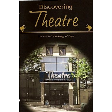 Discovering Theatre: Theatre 100 Anthology of Plays, Used Book (9781269319379)