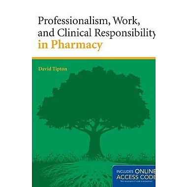 Professionalism, Work, And Clinical Responsibility In Pharmacy (9781284022063)