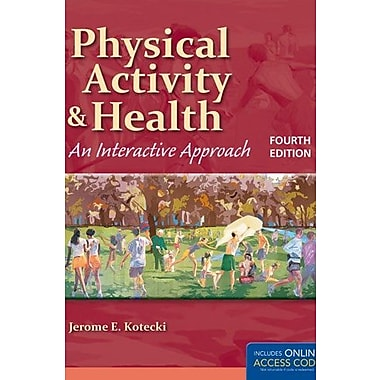 Physical Activity And Health: An Interactive Approach, New Book (9781284025873)