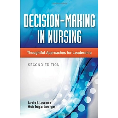 Decision-Making In Nursing: Thoughtful Approaches for Leadership (9781284026177)