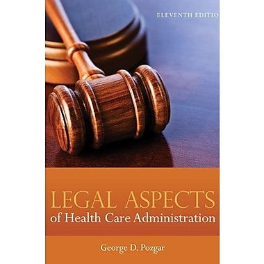 Legal Aspects Of Health Care Administration [ Includes Access Code ] (9781284026320)
