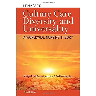 Leininger's Culture Care Diversity And Universality: A Worldwide Nursing Theory (9781284026627), New Book