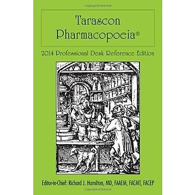 Tarascon Pharmacopoeia 2014 Professional Desk Reference Edition (Tarascon Pocket Pharmacopoeia) (9781284026719)