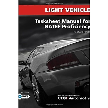 Light Vehicle Tasksheet Manual For NATEF Proficiency, 2013 NATEF Edition, New Book (9781284026795)
