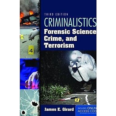 Criminalistics: Forensic Science, Crime, And Terrorism, New Book (9781284037036)