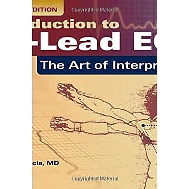 Introduction To 12-Lead ECG: The Art Of Interpretation (9781284040883)