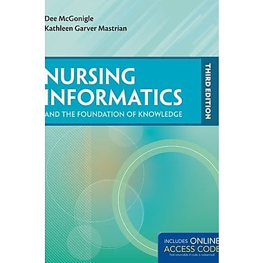 Nursing Informatics And The Foundation Of Knowledge (9781284043518)