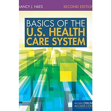 Basics Of The U.S. Health Care System, New Book (9781284043761)