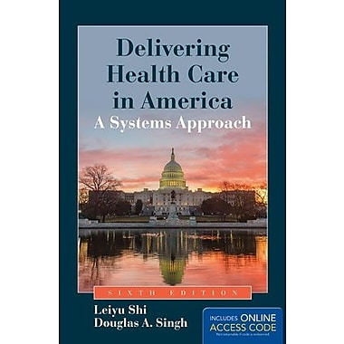 Delivering Health Care In America: A Systems Approach, New Book (9781284047127)