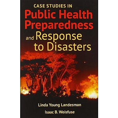 Case Studies In Public Health Preparedness And Response To Disasters, Used Book (9781284057027)
