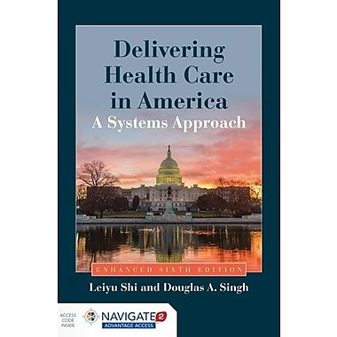 Delivering Health Care In America: A Systems Approach, New Book (9781284074635)