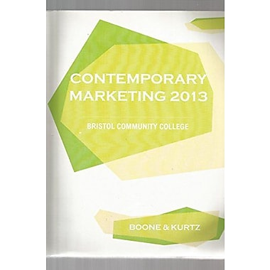 Contemporary Marketing 2013 (Contemporary Marketing 2013 Bristol Community College Boone & Kurtz) (9781285031521)