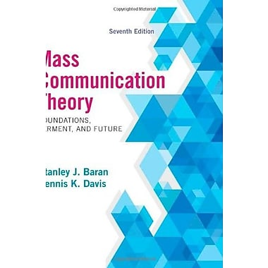 Mass Communication Theory: Foundations, Ferment, and Future, New Book (9781285052076)