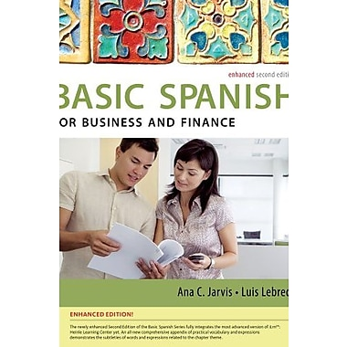 Spanish for Business and Finance Enhanced Edition: The Basic Spanish Series (9781285052236), New Book