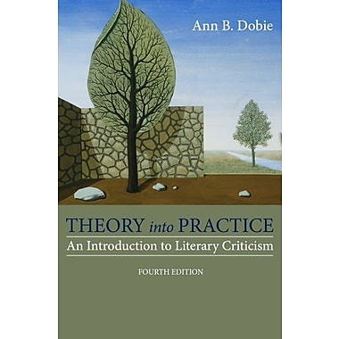 Theory into Practice: An Introduction to Literary Criticism, Used Book (9781285052441)