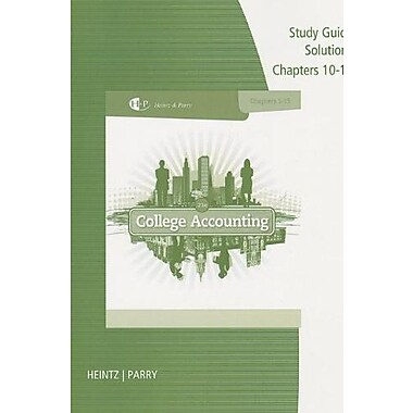 Study Guide Solutions, Chapters 10-15 for Heintz/Parry's College Accounting 21st, Used Book (9781285059402)