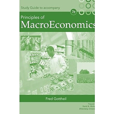 Study Guide for Gottheil's Principles of Macroeconomics, 7th, New Book (9781285064550)