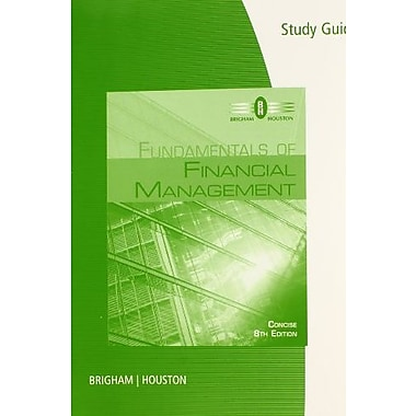 Study Guide for Brigham/Houston's Fundamentals of Financial Management, Concise Edition 8th, Used Book (9781285065151)