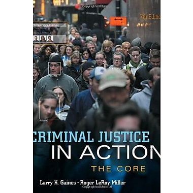 Criminal Justice in Action: The Core, New Book (9781285069159)