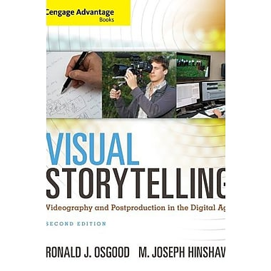 Cengage Advantage Books: Visual Storytelling: Videography and Post Production in the Digital Age (9781285081663), New Book
