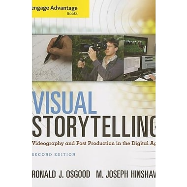 Cengage Advantage Books: Visual Storytelling: Videography and Post Production in the Digital Age, Used Book
