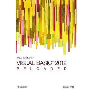 Microsoft Visual Basic 2012: RELOADED (9781285084169)
