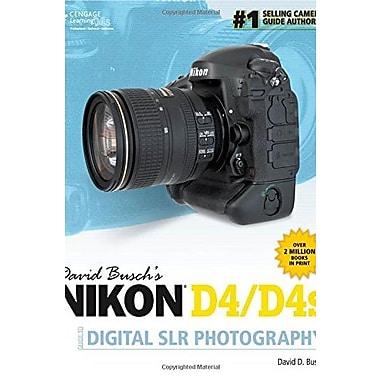 David Busch's Nikon D4 Guide to Digital SLR Photography (David Busch's Digital Photography Guides) (9781285084589)