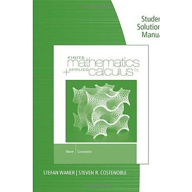Student Solutions Manual for Waner/Costenoble's Finite Math & Applied Calculus, 6th, New Book (9781285085661)