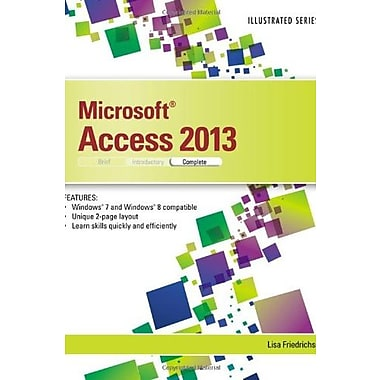 Microsoft Access 2013: Illustrated Complete (9781285093277)