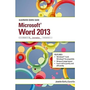 Illustrated Course Guide: Microsoft Word 2013 Intermediate (9781285093376)