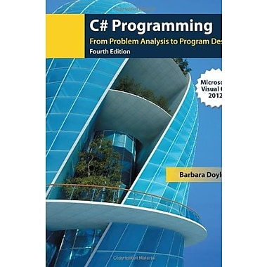 C# Programming: From Problem Analysis to Program Design Used Book (9781285096261)