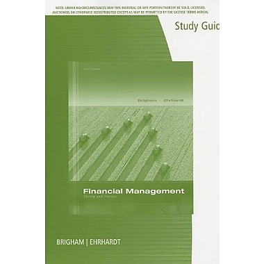 Study Guide for Brigham/Ehrhardt's Financial Management: Theory & Practice, 14th (9781285098180)