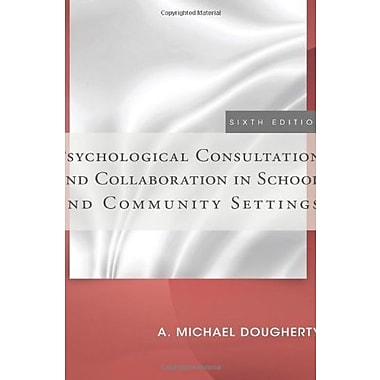 Psychological Consultation and Collaboration in School and Community Settings (9781285098562)