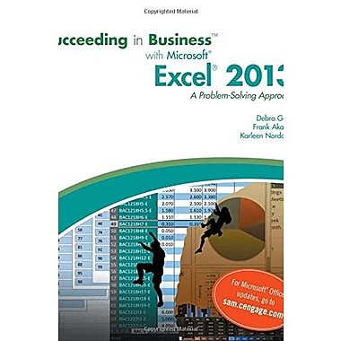 Succeeding in Business with Microsoft Excel 2013: A Problem-Solving Approach (New Perspectives) (9781285099149)