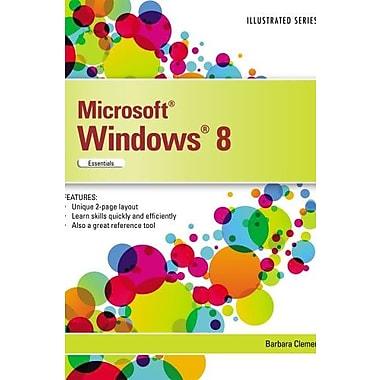 Microsoft Windows 8: Illustrated Essentials (9781285170114)