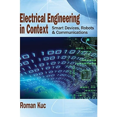 Electrical Engineering in Context: Smart Devices, Robots & Communications, Used Book (9781285179186)