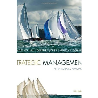 Strategic Management: Theory & Cases: An Integrated Approach, New Book (9781285184487)