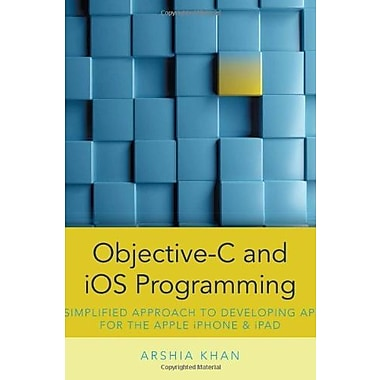 Objective-C and iOS Programming: A Simplified Approach To Developing Apps for the Apple iPhone & iPad, Used Book (9781285187051)