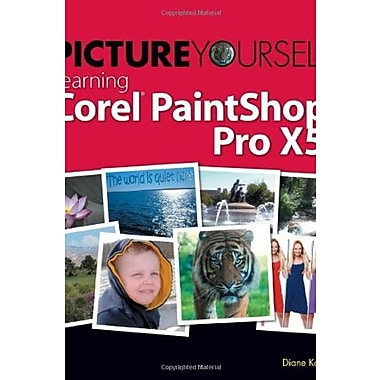 Picture Yourself Learning Corel PaintShop Pro X5, Used Book (9781285196589)